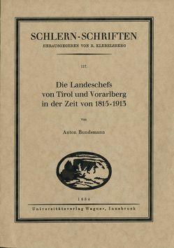 Die Landeschefs von Tirol und Vorarlberg in der Zeit von 1815-1913 von Bundsmann,  Anton