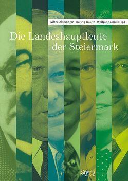 Die Landeshauptleute der Steiermark von Ableitinger,  Alfred, Hösele,  Herwig, Mantl,  Wolfgang