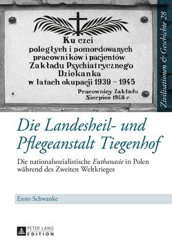 Die Landesheil- und Pflegeanstalt Tiegenhof von Schwanke,  Enno
