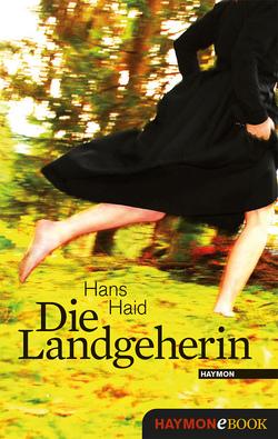 Die Landgeherin von Haid,  Hans