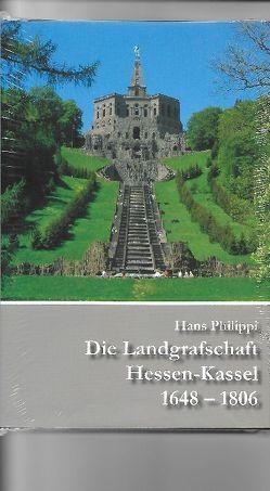 Die Landgrafschaft Hessen-Kassel von 1648-1806 von Philippi,  Hans
