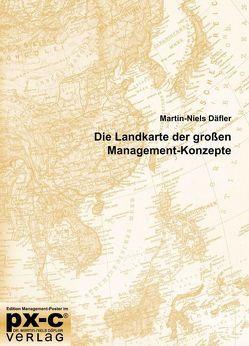 Die Landkarte der großen Management-Konzepte von Däfler,  Martin-Niels