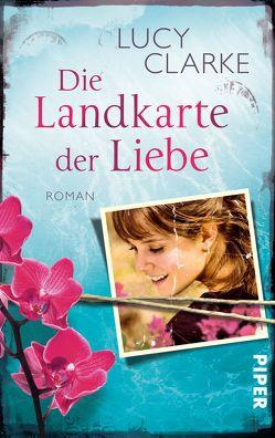 Die Landkarte der Liebe von Clarke,  Lucy, Mania,  Astrid