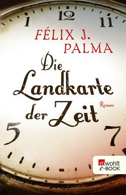 Die Landkarte der Zeit von Palma,  Félix J., Zurbrüggen,  Willi