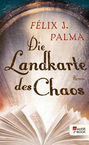 Die Landkarte des Chaos von Palma,  Félix J., Zurbrüggen,  Willi