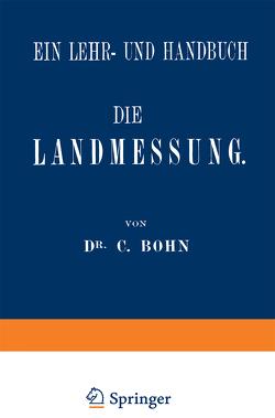Die Landmessung von Bohn,  C.