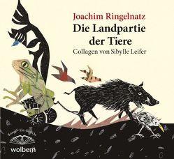 Die Landpartie der Tiere von Leifer,  Sibylle, Ringelnatz,  Joachim