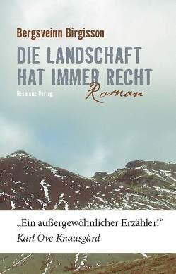 Die Landschaft hat immer recht von Birgisson,  Bergsveinn