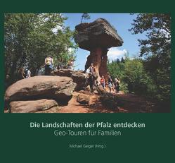 Die Landschaften der Pfalz entdecken von Geiger,  Michael