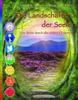 Die Landschaften der Seele von Loh,  Nirgun W., Sievers,  Sakina K.