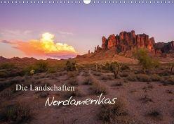 Die Landschaften Nordamerikas (Wandkalender 2018 DIN A3 quer) von Lindl,  Stefan