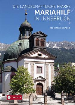 Die Landschaftliche Pfarre Mariahilf in Innsbruck von Rampold,  Reinhard