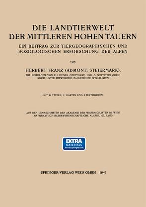 Die Landtierwelt der Mittleren Hohen Tauern von Franz,  Hubert, Lindner,  E., Wettstein,  O.
