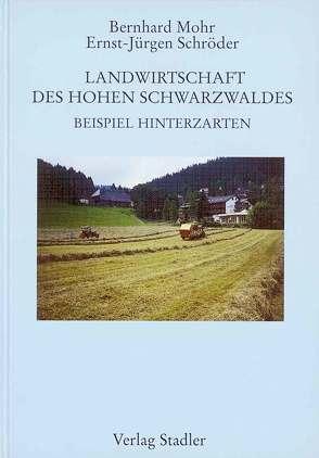 Die Landwirtschaft des Hohen Schwarzwaldes am Beispiel Hinterzarten von Mohr,  Bernhard, Schröder,  Ernst J
