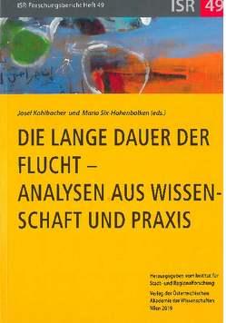 Die lange Dauer der Flucht – Analysen aus Wissenschaft und Praxis von Kohlbacher,  Josef, Six-Hohenbalken,  Maria