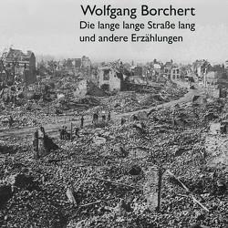 Die lange lange Straße lang von Borchert,  Wolfgang, Koester,  Jan