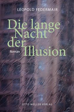 Die lange Nacht der Illusion von Federmair,  Leopold