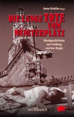 Die lange Tote vom Münsterplatz von Burger,  Wolfgang, Grießer ,  Anne, Kölpin,  Renate, Nommensen,  Thomas
