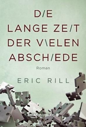 Die lange Zeit der vielen Abschiede von Lehmacher,  Volker, Rill,  Eric