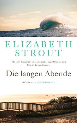 Die langen Abende von Roth,  Sabine, Strout,  Elizabeth
