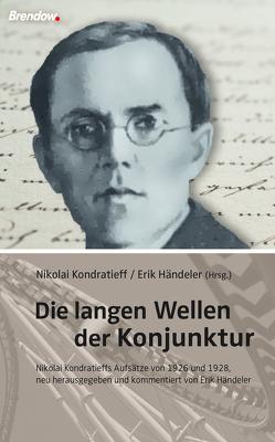Die langen Wellen der Konjunktur von Händeler,  Erik, Kondratieff,  Nikolai
