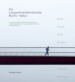 Die Langsamverkehrsbrücke Buchs – Vaduz