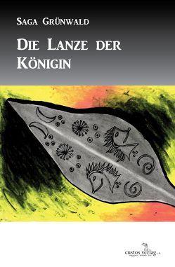 Die Lanze der Königin von Grünwald,  Saga