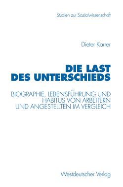 Die Last des Unterschieds von Karrer,  Dieter