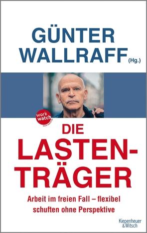 Die Lastenträger von Wallraff,  Günter