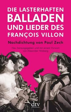 Die lasterhaften Balladen und Lieder des François Villon von Nitzberg,  Alexander, Villon,  Francois, Zech,  Paul