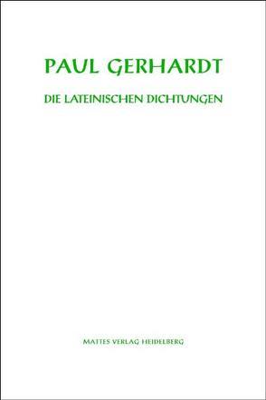 Die lateinischen Dichtungen von Düchting,  Reinhard, Gerhardt,  Paul
