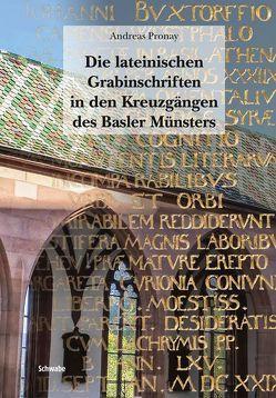 Die lateinischen Grabinschriften in den Kreuzgängen des Basler Münsters von Pronay,  Andreas