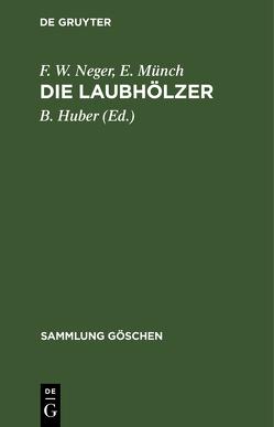 Die Laubhölzer von Huber,  Bruno, Münch,  Ernst, Neger,  Friedrich Wilhelm