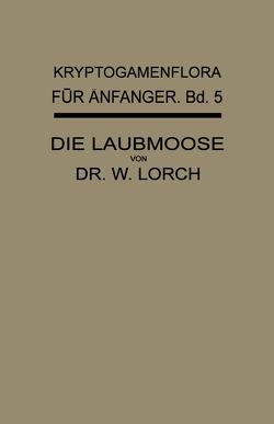 Die Laubmoose von Lindau,  Gustav, Lorch,  Wilhelm, Pilger,  Robert