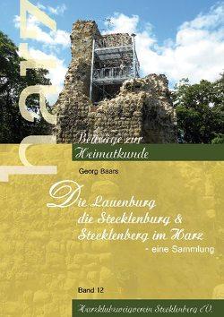 Die Lauenburg, die Stecklenburg und Stecklenberg im Harz von Baars,  Georg
