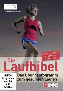 Die Laufbibel: Das Übungsprogramm zum gesunden Laufen von Marquardt,  Matthias