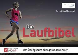 Die Laufbibel: Das Übungsbuch zum gesunden Laufen von Marquardt,  Matthias