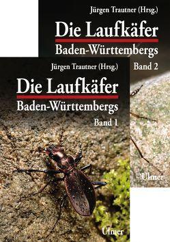 Die Laufkäfer Baden-Württembergs von Trautner,  Jürgen