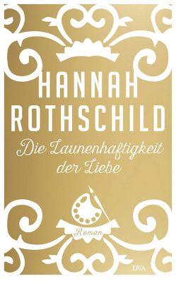 Die Launenhaftigkeit der Liebe von Baark,  Monika, Rothschild,  Hannah