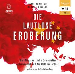 Die lautlose Eroberung: Wie China westliche Demokratien unterwandert und die Welt neu ordnet von Gebauer-Lippert,  Stephan, Hamilton,  Clive, Ohlberg,  Mareike