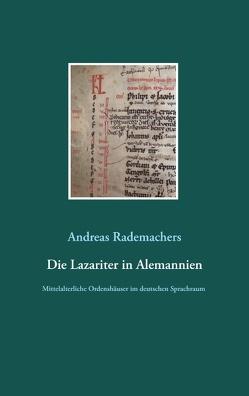 Die Lazariter in Alemannien von Rademachers,  Andreas