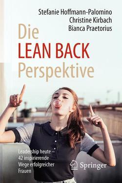 Die LEAN BACK Perspektive von Hoffmann-Palomino,  Stefanie, Kirbach,  Christine, Praetorius,  Bianca