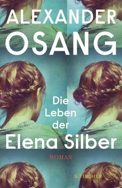 Die Leben der Elena Silber von Osang,  Alexander