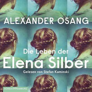 Die Leben der Elena Silber von Kaminski,  Stefan, Osang,  Alexander