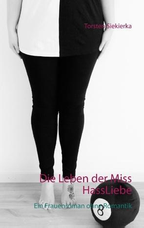 Die Leben der Miss HassLiebe von Siekierka,  Torsten