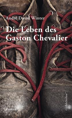 Die Leben des Gaston Chevalier von Winter,  André David