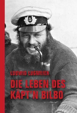 Die Leben des Käpt'n Bilbo von Lugmeier,  Ludwig
