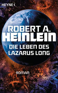 Die Leben des Lazarus Long von Heinlein,  Robert A., Reß-Bohusch,  Birgit
