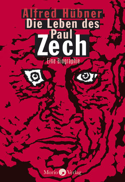 Die Leben des Paul Zech von Hübner,  Alfred