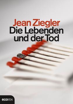 Die Lebenden und der Tod von Ziegler,  Jean